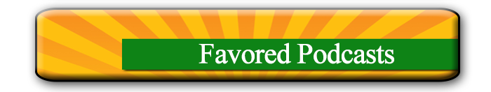 Favored-Podcasts